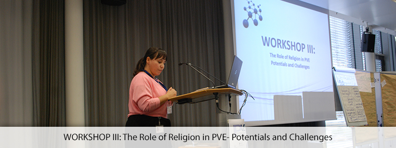 WORKSHOP III: The Role of Religion in PVE- Potentials and Challenges